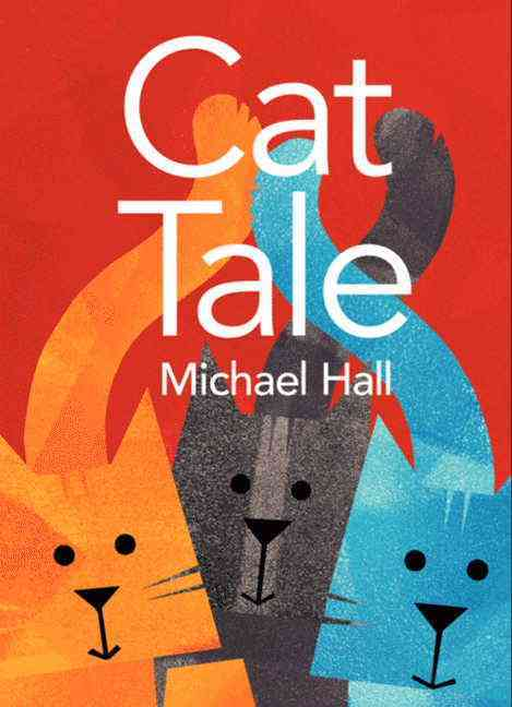 Cat Tale By Hall, Michael/ Hall, Michael (ILT)