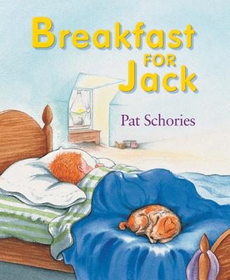 Breakfast For Jack By Schories, Pat/ Schories, Pat (ILT)